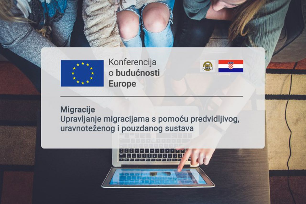 Najava Konferencije o budućnosti Europe – MIGRACIJE: Upravljanje migracijama s pomoću predvidljivog, uravnoteženog i pouzdanog sustava